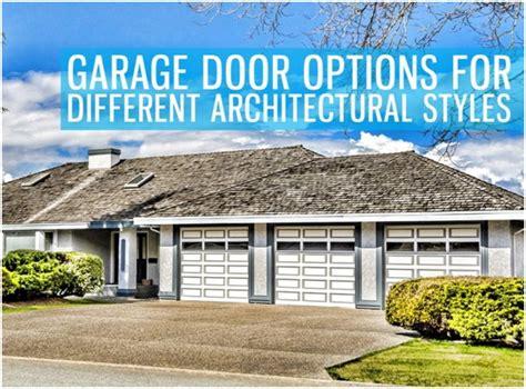 garage door options garage door options for different architectural styles
