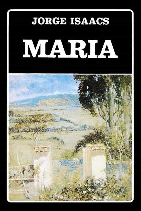 imagenes sensoriales de la novela maria calam 233 o la mar 237 a de jorge isaacs obra completa