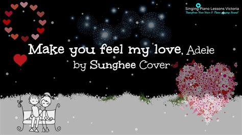 download mp3 adele make me feel your love make you feel my love adele by sunghee cover youtube