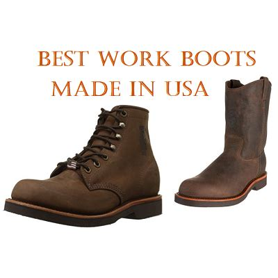 best american made work boots the top 10 best work boots made in usa in 2018 ultimate