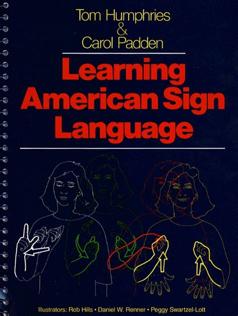 learning american sign language levels i ii beginning intermediate 2nd edition humphries padden lott renner learning american
