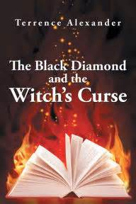 Derek Barnes The Black Diamond And The Witchs Curse By Terrence