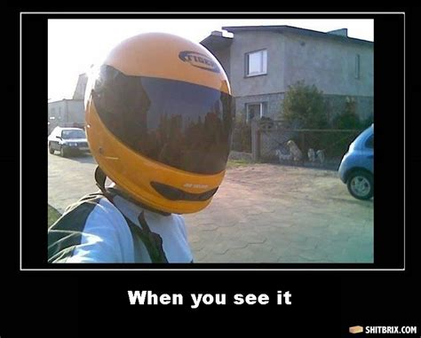 When You See It Meme - when you see it helmet