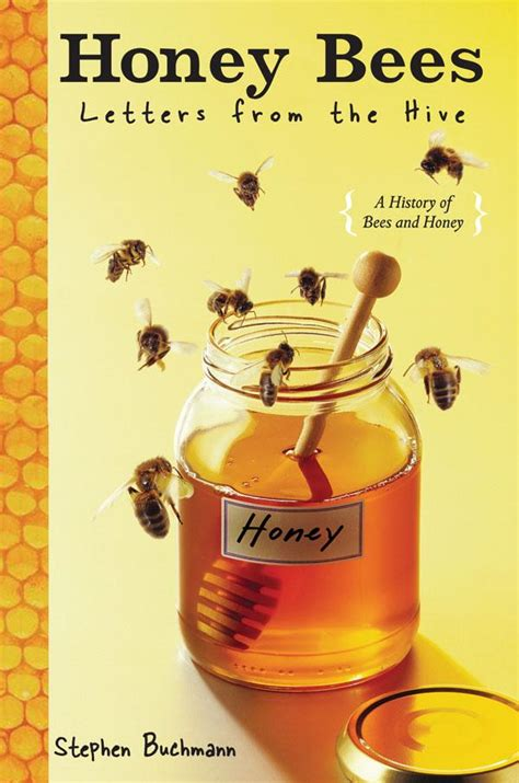 letters from the hive an intimate history of bees honey and humankind ebook junior library guild honey bees letters from the hive