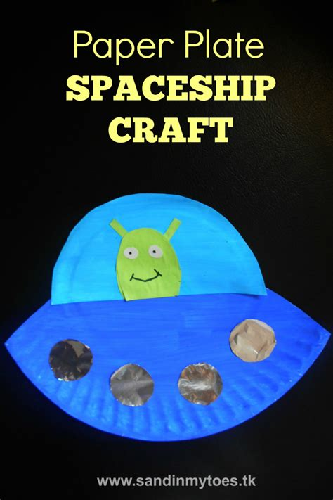 space craft ideas for busy paper plate spaceship sand in my toes