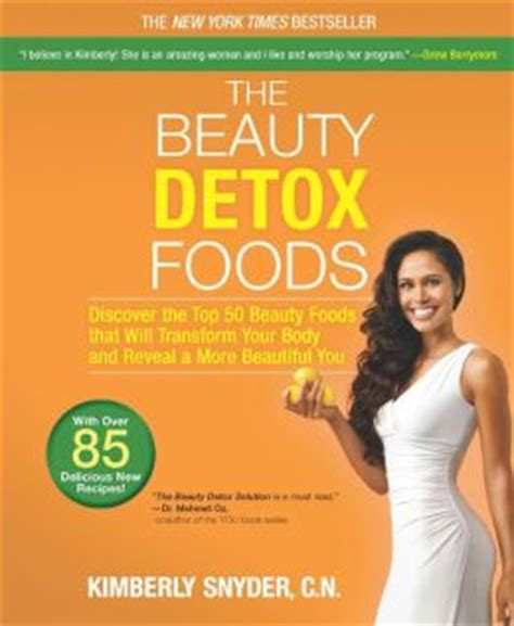 Detox Foods Snyder by The Detox Foods Discover The Top 50 Superfoods
