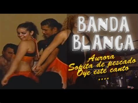 swing latino banda blanca youtube banda blanca sopa de caracol aurora sopita