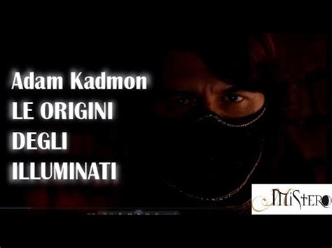 gli illuminati adam kadmon adam kadmon quot le origini degli illuminati quot