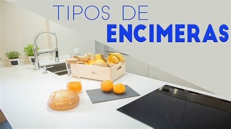 que encimera elegir 191 qu 201 encimera elegir para tu cocina 161 tipos de encimeras