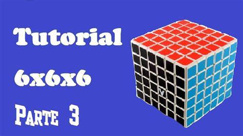 tutorial resolver cubo rubik 4x4 c 243 mo resolver el cubo de rubik 6x6x6 tutorial 3 4