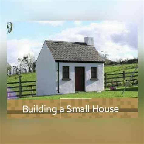 build a small house 60 best tiny houses 2017 small house pictures plans