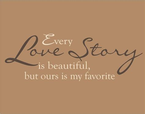 every love story is beautiful but ours is my favorite decal