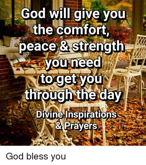 god will comfort you god will give you the comfort peace strength you need to