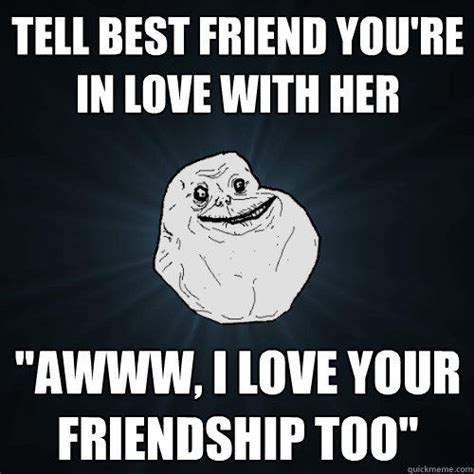 Meme Awww - tell best friend you re in love with her quot awww i love