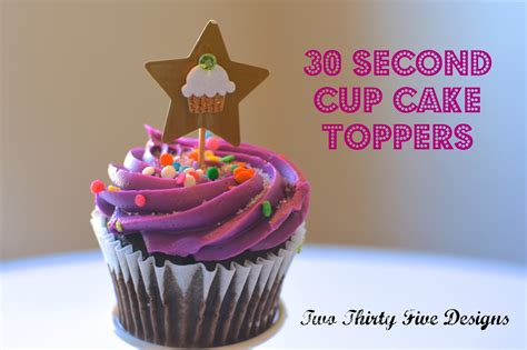 diy cupcake decorations 30 second diy cupcake toppers two thirty five designs