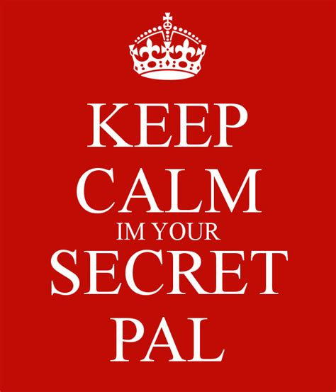 your secret keep calm im your secret pal poster cristina keep calm