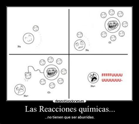 imagenes memes quimica las reacciones qu 237 micas desmotivaciones