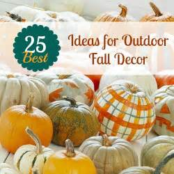 Fall Decorations For Outside The Home by 25 Best Ideas For Outdoor Fall Decor The Home Touches
