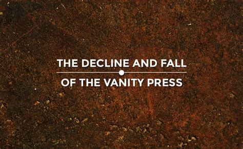 the decline and fall of the vanity press self publishing