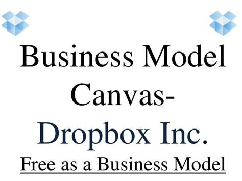 dropbox inc business model canvas dropbox