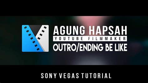 cara membuat outro youtube buat outro ending seperti agung hapsah vegas pro