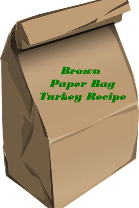 How To Make A Paper Bag Turkey - brown paper bag turkey recipe my honeys place