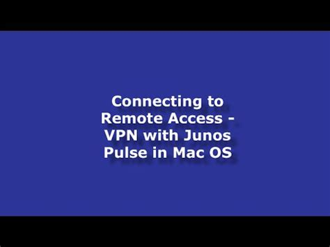 how to uninstall junos pulse mac connection to remote access vpn with junos pulse in mac os