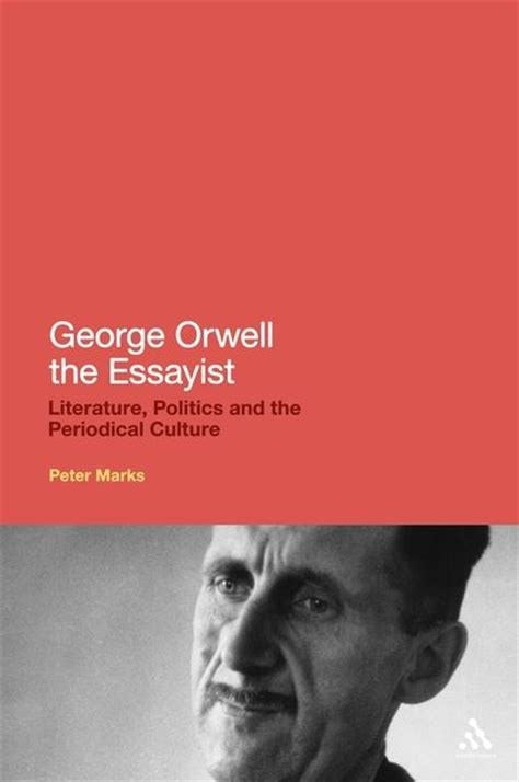 biography of george orwell pdf george orwell the essayist literature politics and the