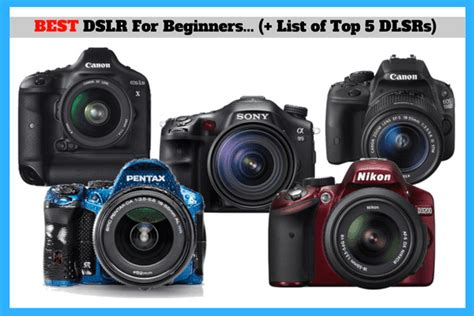 best cheap dslr for beginners guide to the best dslr for beginners a list
