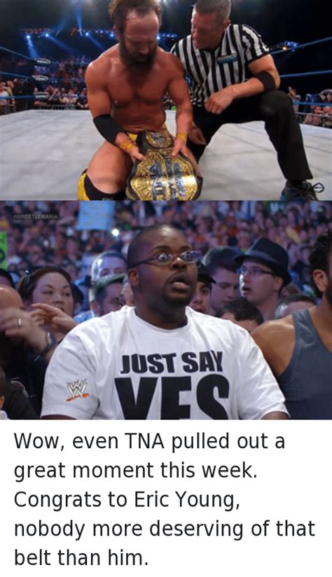 Tna Memes - 25 best memes about eric young eric young memes