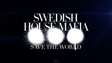 swedish house mafia save the world save the world swedish house mafia wikipedia