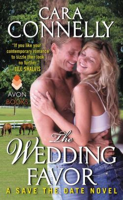 The Wedding A Novel the wedding favor a save the date novel by cara connelly