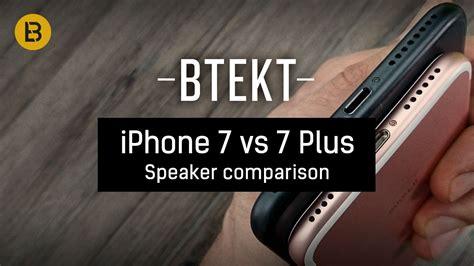iphone 7 vs 7 plus speaker comparison