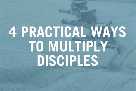 4 Practical Ways To Reach The Of Your Child The Better 4 Practical Ways To Multiply Disciples Part 1 Verge Network