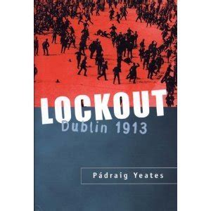 1913 Strike And Lockout Essay by Class War In Dublin The Lockout Of 1913 The Story
