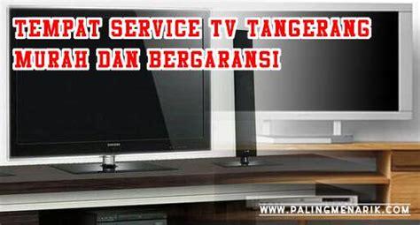 tempat service tv tangerang murah  bergaransi