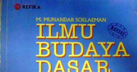 Ilmu Sosial Dasar By Dr Munandar ilmu budaya dasar suatu pengantar m munandar soelaeman