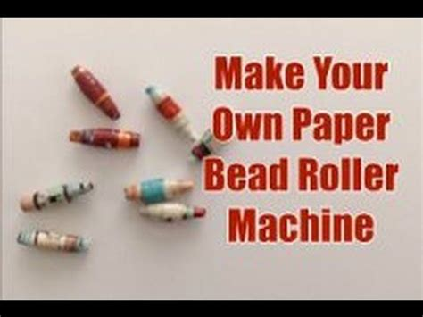 Make Your Own Paper Bead Roller - make your own machine to create rolled recycled paper
