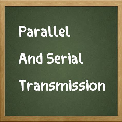 parallel and serial basic quicker things on parallel and serial transmission