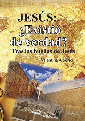 libro there was no jesus libros de jes 250 s hist 243 rico libros