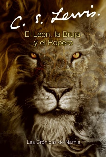 el leon la bruja 0060842539 el leon la bruja y el ropera the lion the witch and the wardrobe spanish edition the