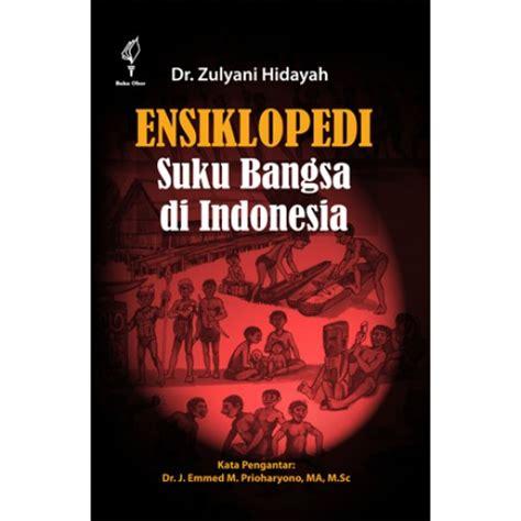 Eksiklopedi Suku Bangsa Di Indonesia ensiklopedi suku bangsa di indonesia