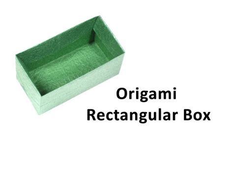 How To Make An Origami Rectangle Box - how to make an origami rectangular box