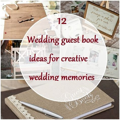 Wedding Guest Book Ideas by 12 Wedding Guest Book Ideas For Creative Wedding Memories