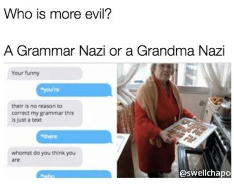 when comforting a grammar nazi 25 best memes about grammar nazi grammar nazi memes