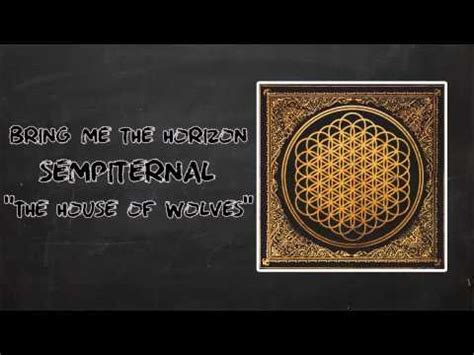house of wolves lyrics bring me the horizon the house of wolves lyrics