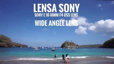 Lensa Sony E 10 18mm lensa sony e 10 18mm f4 oss wide angle lens contoh hasil