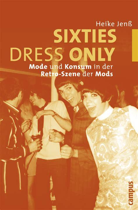 Bewerbung Verkauf Kleider Sixties Dress Only Ein Buch Heike Jen 223 Cus Verlag