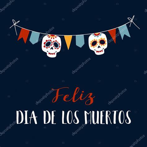 Feliz D 237 A De Los Muertos Vitalmag | targetas dedicatorias a los muertos tarjeta de dia de