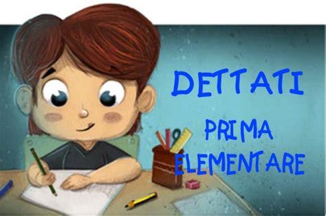 testi dettati prima elementare dettati per la prima elementare scuola primaria regole